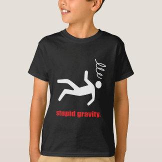 Stupid Gravity - Funny Stuntman Daredevil T-Shirt
