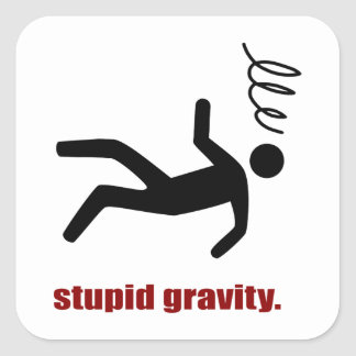 Stupid Gravity - I Do My Own Stunts Square Sticker