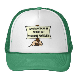 Stupid Is Forever T-shirts and Gifts Cap