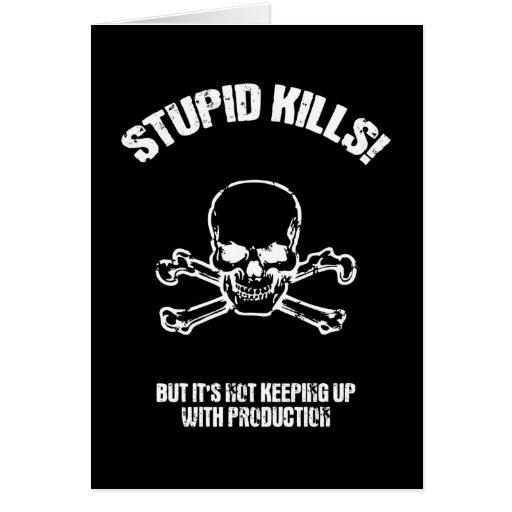 Stupid Kills Card