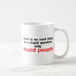 Stupid People Coffee Mug