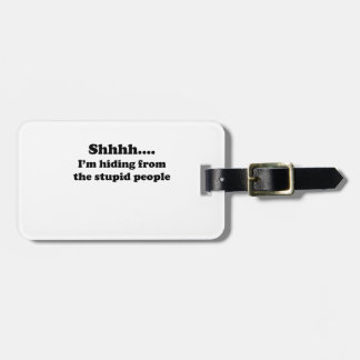 Stupid People Luggage Tag
