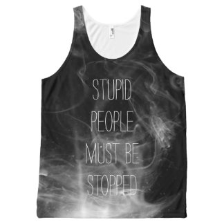 Stupid people must be stopped All-Over print tank top