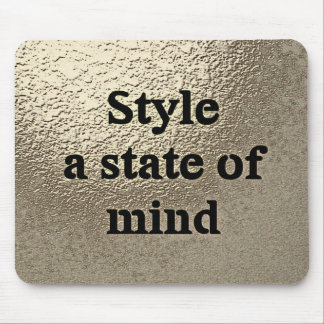 Style a state or mind - mousepad