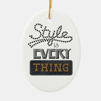 Style Is Everything Ceramic Ornament