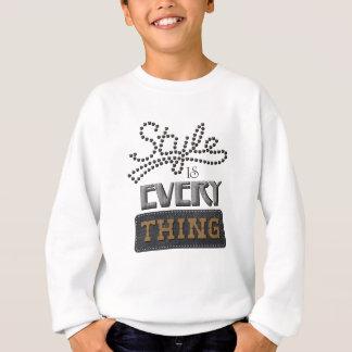 Style Is Everything Sweatshirt
