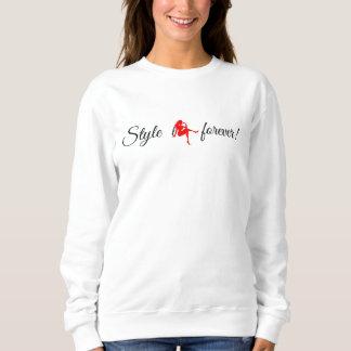 Style is forever sweatshirt
