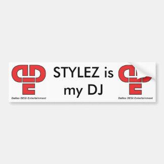 STYLEZ is my DJ Bumper Sticker