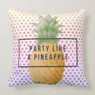 """Stylish and Trendy """"Party Like a Pineapple"""" Cushion"""