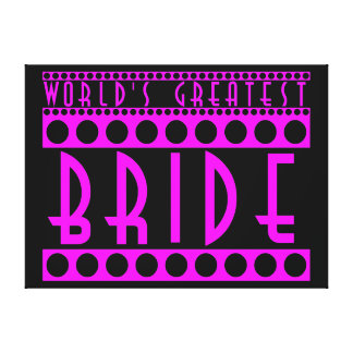 Stylish Chic Brides Gifts World s Greatest Bride Gallery Wrapped Canvas