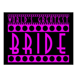 Stylish Chic Brides Gifts World s Greatest Bride Posters