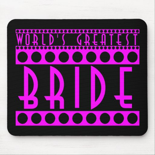 Stylish Chic Brides Gifts World's Greatest Bride Mouse Pads