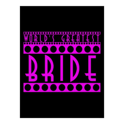 Stylish Chic Brides Gifts World's Greatest Bride Posters
