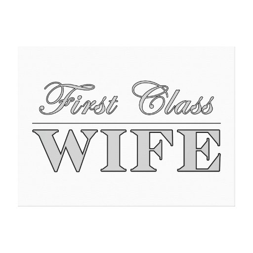 Stylish Elegant Wives : First Class Wife Canvas Print