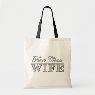 Stylish Elegant Wives : First Class Wife Budget Tote Bag