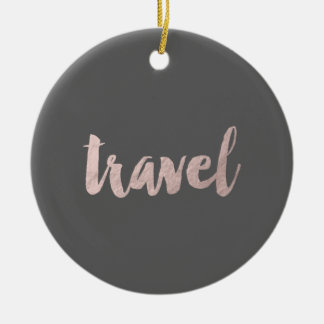 "stylish faux rose gold foil text ""travel"" round ceramic decoration"