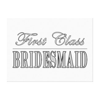 Stylish Fun Bridesmaids Gifts : First Class Brides Canvas Prints