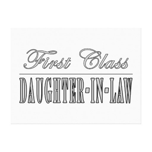 Stylish Fun Gifts : First Class Daughter in Law Canvas Prints