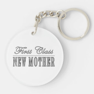 Stylish Fun New Moms : First Class New Mother Double-Sided Round Acrylic Key Ring