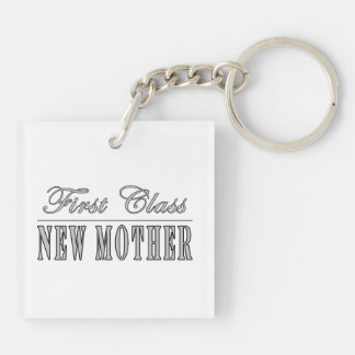 Stylish Fun New Moms : First Class New Mother Double-Sided Square Acrylic Key Ring