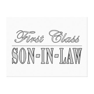 Stylish Funny Gifts First Class Son in Law Gallery Wrapped Canvas