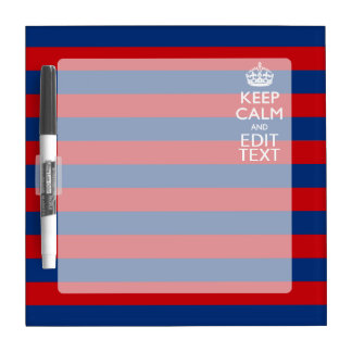Stylish KEEP CALM AND Your Text on Stripes Dry Erase Whiteboards