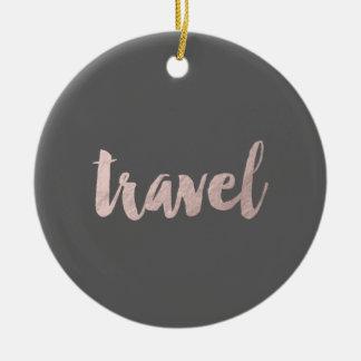 "stylish rose gold typography ""travel"" round ceramic decoration"