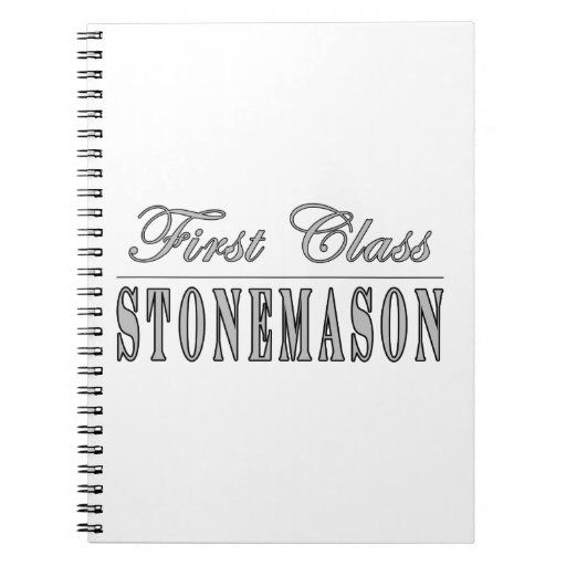 Stylish Stonemasons : First Class Stonemason Spiral Notebook