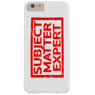 Subject Matter Expert Stamp Barely There iPhone 6 Plus Case