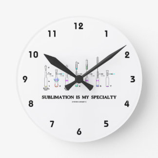 Sublimation Is My Specialty (Chemistry Attitude) Wall Clock
