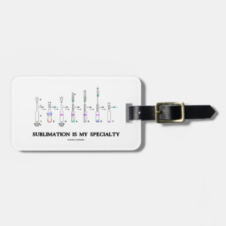 Sublimation Is My Specialty Chemistry Attitude Luggage Tag