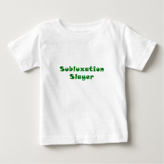 Subluxation Slayer Baby T-Shirt