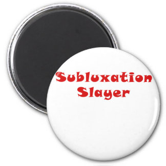 Subluxation Slayer Magnet