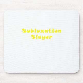 Subluxation Slayer Mouse Pad