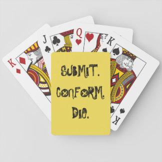 Submit, Conform, Die Poker Deck