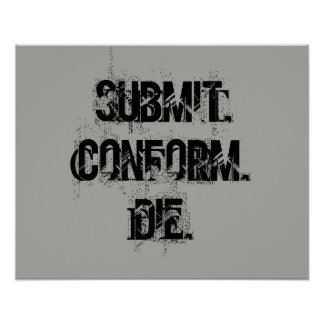 Submit, Conform, Die Poster