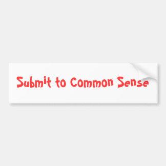 Submit to Common Sense Bumper Sticker