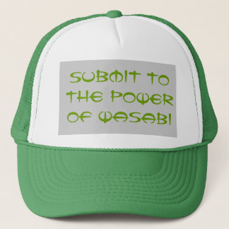 Submit to the Power of Wasabi Cap