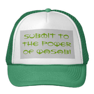 Submit to the Power of Wasabi Trucker Hats