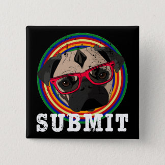 Submit to the Pug 15 Cm Square Badge