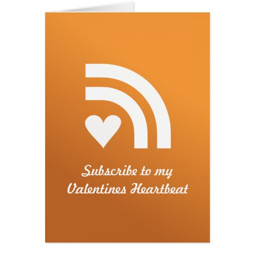 Subscribed To Your Valentines Heart Greeting Card