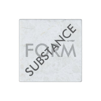 """Substance over Form"" Stone Magnet"