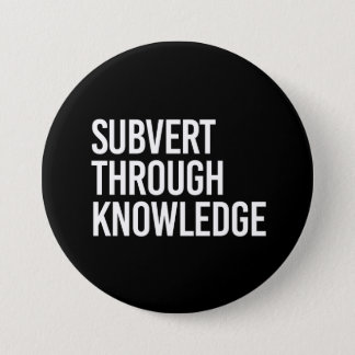 SUBVERT THROUGH KNOWLEDGE - - white - 7.5 Cm Round Badge