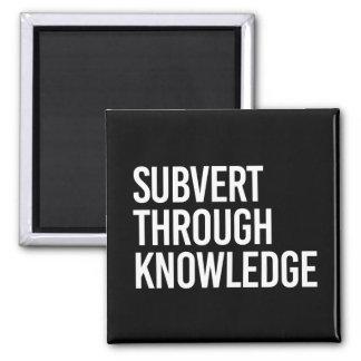SUBVERT THROUGH KNOWLEDGE - - white - Magnet