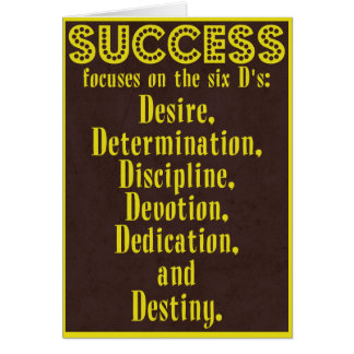 Success and the six D's - Motivational Card