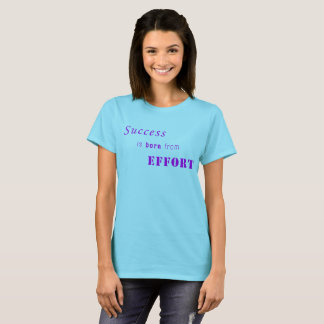 Success Comes From Effort T-Shirt