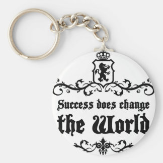 Success Does Change The World Medieval quote Key Ring