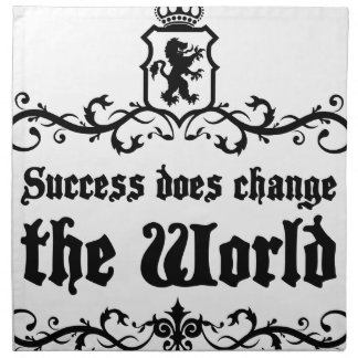 Success Does Change The World Medieval quote Napkin