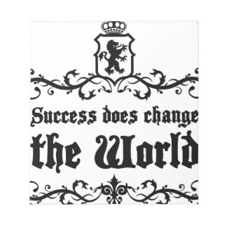 Success Does Change The World Medieval quote Notepad