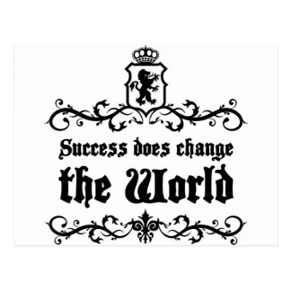 Success Does Change The World Medieval quote Postcard